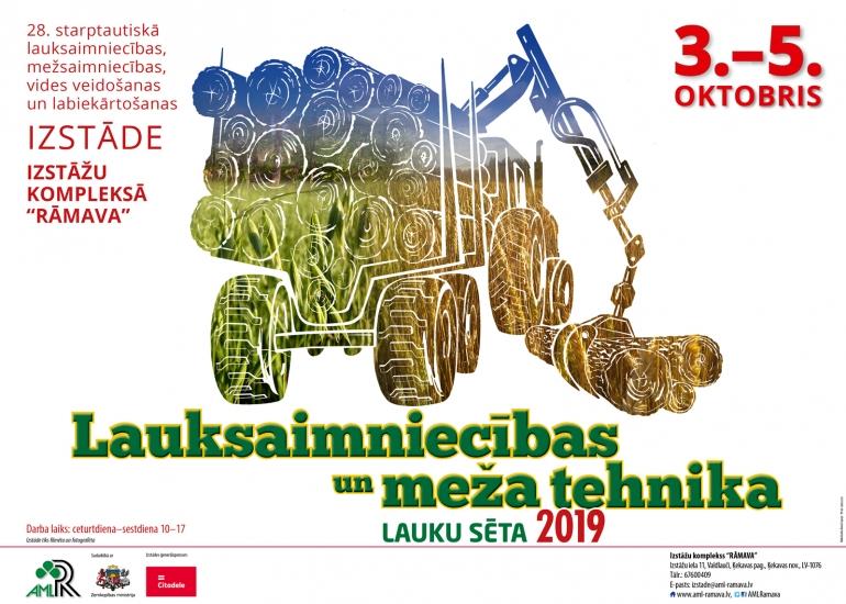 """Lauksaimnieki un mežsaimnieki tiksies ikgadējā izstādē """"Lauksaimniecības un meža tehnika. Lauku sēta 2019"""" Rāmavā"""