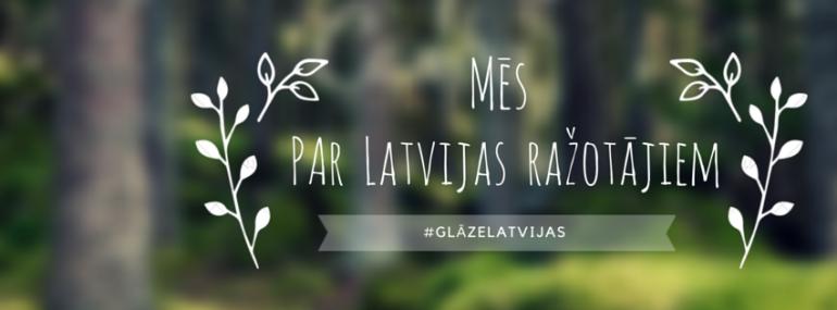 """Kādēļ """"Glāze Latvijas""""?"""