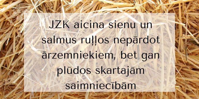 Lūdzam sienu un salmu ruļļus atstāt Latvijā